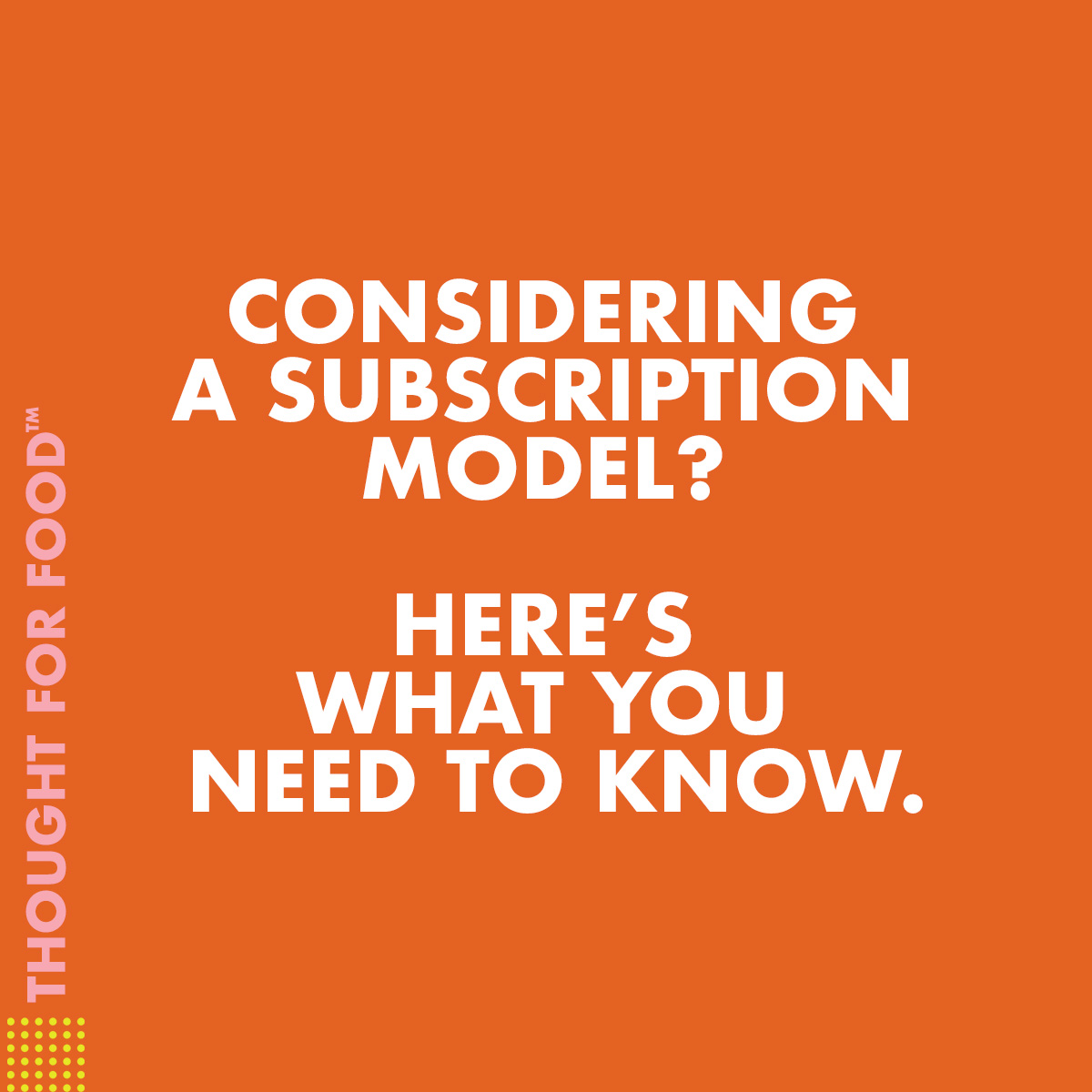 Considering a subscription model? Here's what you need to know.