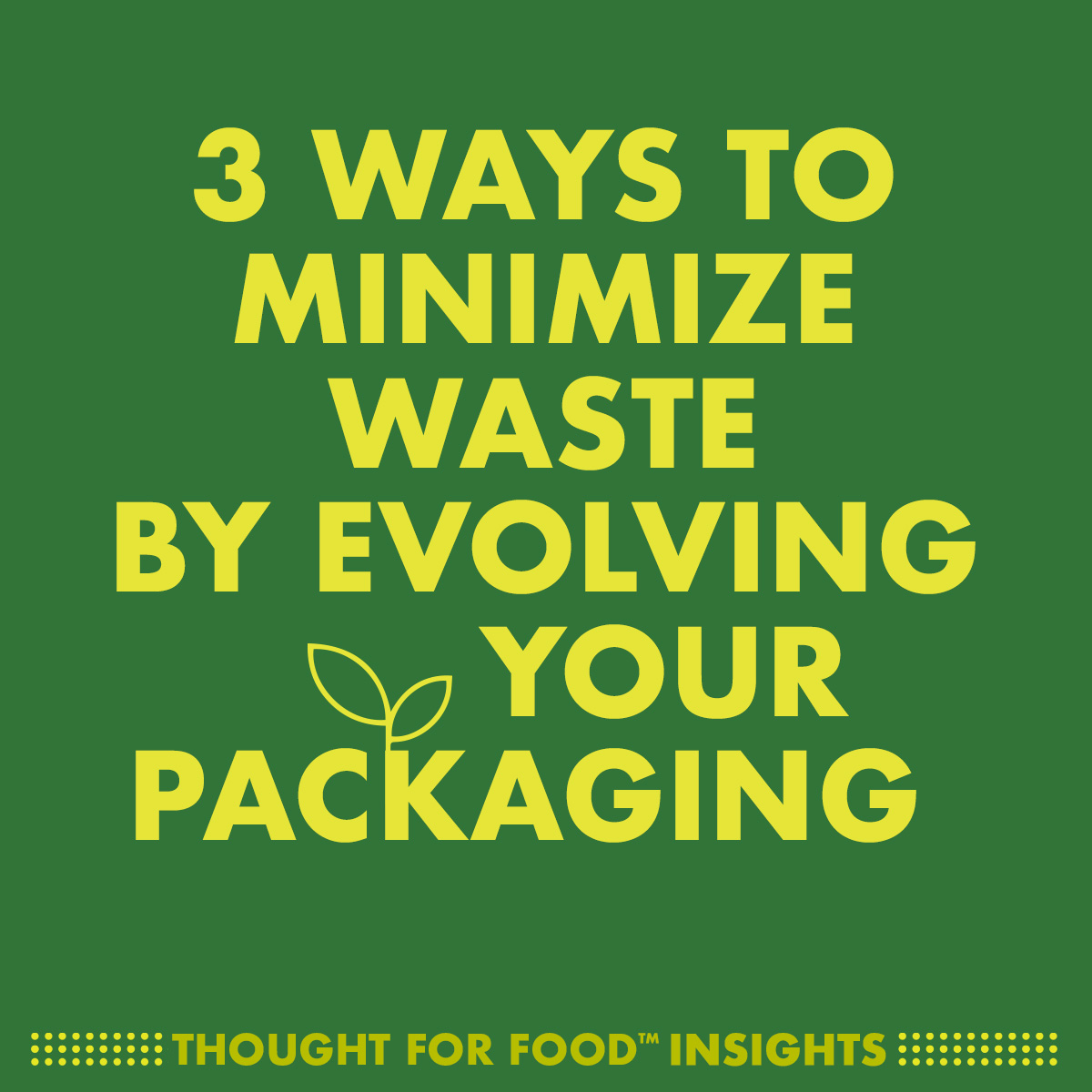 3 Ways to Minimize Waste by evolving your packaging